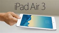 iPad Air 3配置将大幅提升 配14nm处理器